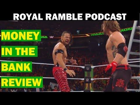 MONEY IN THE BANK 2017 REVIEW - ROYAL RAMBLE PODCAST
