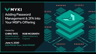 Adding Password & 2FA Management to your MSP's Offering Webinar