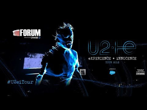 U2 eXPERIENCE + iNNOCENCE Tour 2018 LIVE FROM THE FORUM 5/16/2018 Night 2