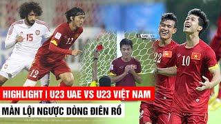 U23 UAE vs U23 Việt Nam   Màn lội ngược dòng điên rồ   VCK U23 Châu Á 2016   Khán Đài Online