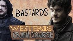 Bastards - Westeros Crash Course (CULTURE)