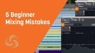 5 Beginner Mixing Mistakes