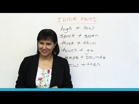 Speaking English - How to use idiomatic pairs