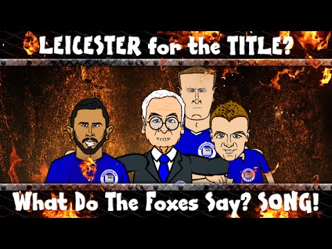 Leicester City SONG! What do the Foxes Say? (Vardy, Mahrez Title Parody Cartoon Highlights)