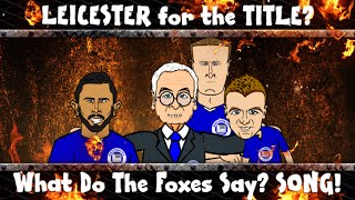 Leicester City CHAMPIONS SONG! What do the Foxes Say? (Vardy, Mahrez League WInners Parody)