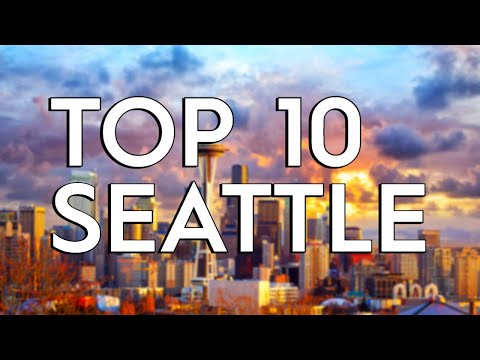 ✅ TOP 10: Things To Do In Seattle