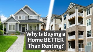 5 Reasons Why Buying a Home is BETTER Than Renting