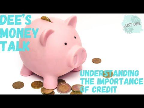 Understanding the Importance of Credit    Dee's Money Talk