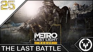 THE LAST BATTLE | Metro Last Light Redux | 25