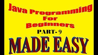 Introduction to Java Programming | Java for Beginners | Java Step by Step Tutorial 9