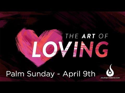 The Art of Loving - Palm Sunday