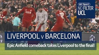 Anfield magic stuns Barca as Liverpool reach final! | No Filter UCL: Liverpool vs Barcelona