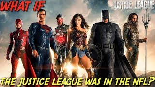 """WHAT IF"" THE JUSTICE LEAGUE WAS IN THE NFL?"