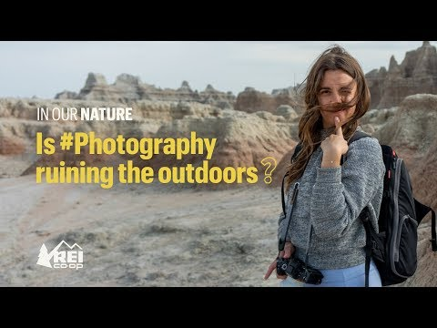 REI Presents: In Our Nature // Is #Photography Ruining the Outdoors?