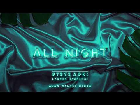Lauren Jauregui × Steve Aoki - All Night Allan Walker Remix