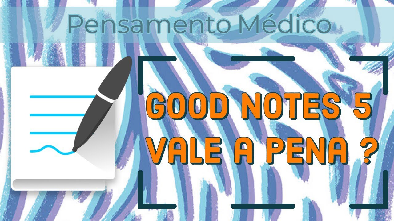 Good Notes 4 vs 5 | Pensamento Médico
