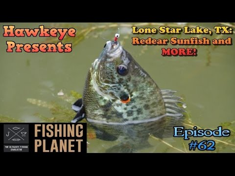 Fishing Planet - Ep. #62:  Lone Star Lake, Texas: Redear Sunfish And MORE!