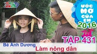 thien vuong va hanh trinh lam nong dan - be anh duong  uoc mo cua em  tap 431  09062016