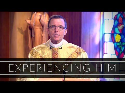 Experiencing Him | Homily: Bishop Robert P. Reed