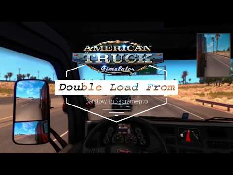 American Truck Simulator Double load from Bartstow to Sacramento