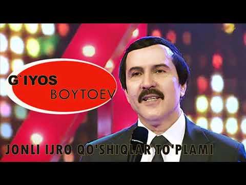 G`iyos Boytoev  Jonli ijro qo'shiqlar to'plami || Гиёсжон Бойтоев Жонли ижро альбом