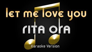 Rita Ora - Let Me Love You(Karaoke) ♪
