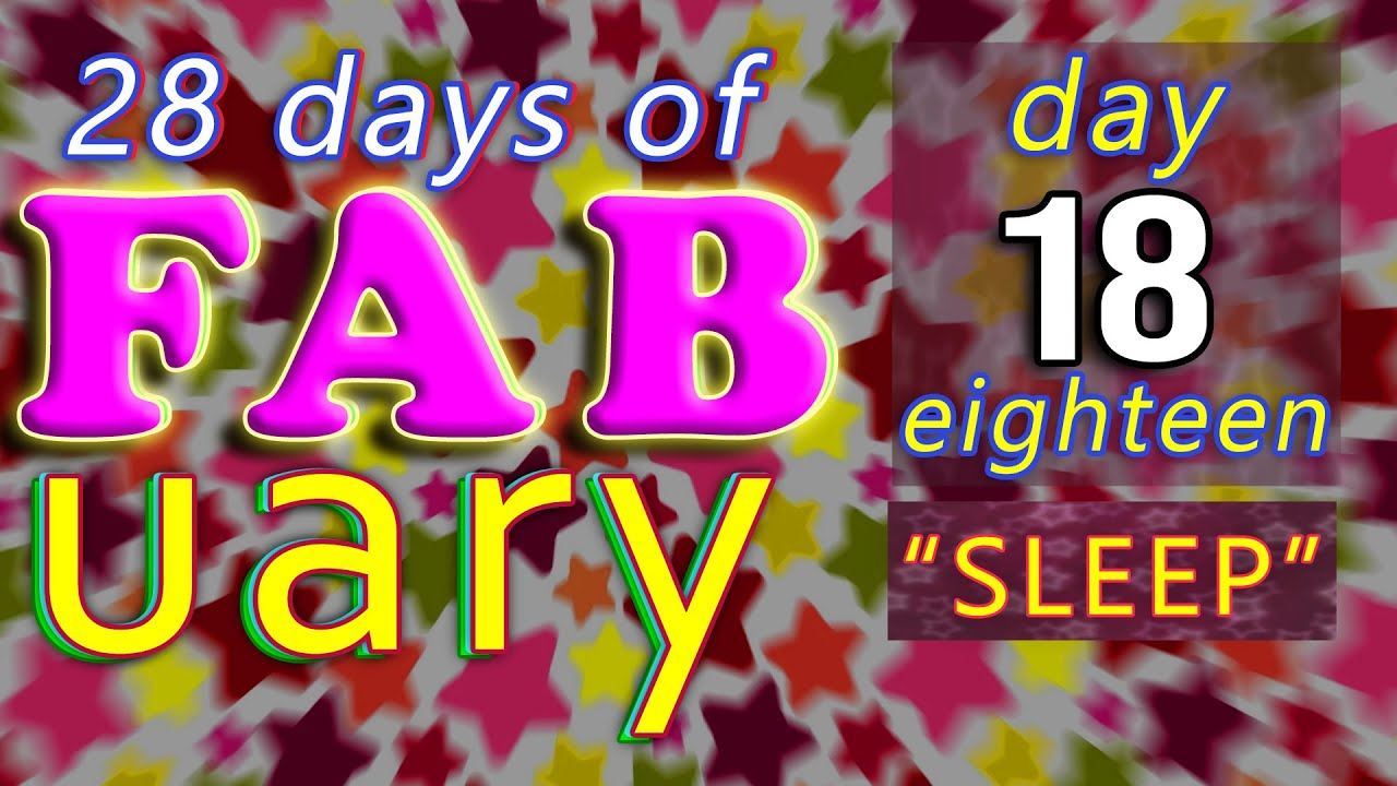 It's FABuary 18th / 28 days of Learning English / LIVE chat from England - Sleep