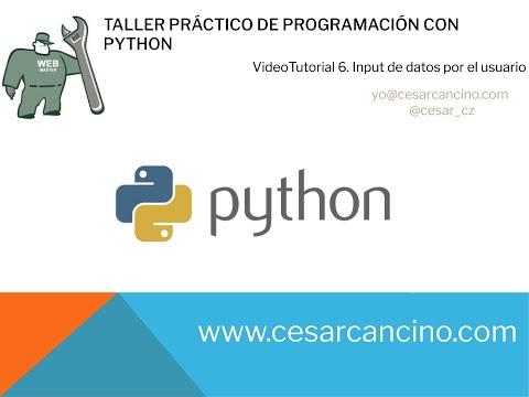 Videotutorial 6 Taller Práctico Programación con Python. Input de datos por el usuario