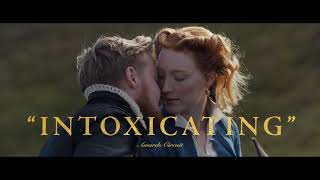 Mary Queen of Scots | Intoxicating | Trailer | Own it on 4K Ultra HD, Blu-ray, DVD & Digital