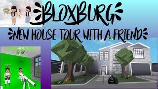 New house tour with a friend [ROBLOX BLOXBURG]