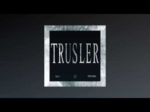 TRUSLER - Sala ft. Original
