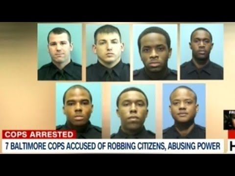 7 Baltimore Cops Arrested! Accused Of Robbing Citizens, Dealing Heroin And Racketeering