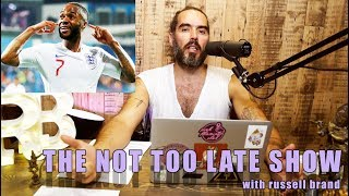 Football, Racism & Blame | The Not Too Late Show #02 with Russell Brand