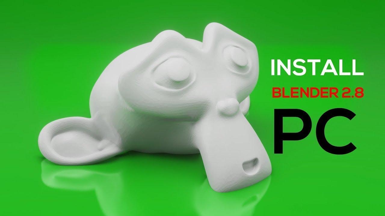 Install Blender 2.8 for 3D Print Design