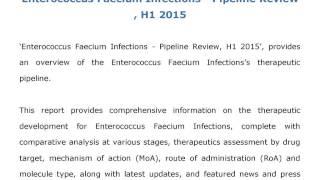 Enterococcus Faecium Infections   Pipeline Review