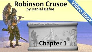 The Life and Adventures of Robinson Crusoe by Daniel Defoe - Chapter 01 - Start in Life