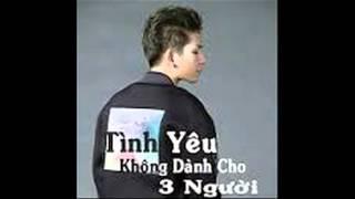 Tình Yêu Không Dành Cho Ba Người - Kelvin Khánh