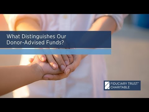 What Distinguishes Our Donor-Advised Funds?