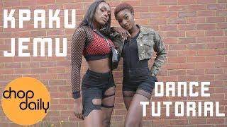 How To Kpakujemu (Dance Tutorial)   Chop Daily