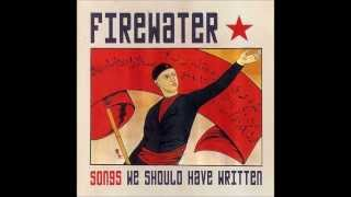 Firewater  - This Little Heart Of Mine