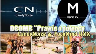 DBOMB - Prawie o północy (CandyNoize & FuckMind Remix)