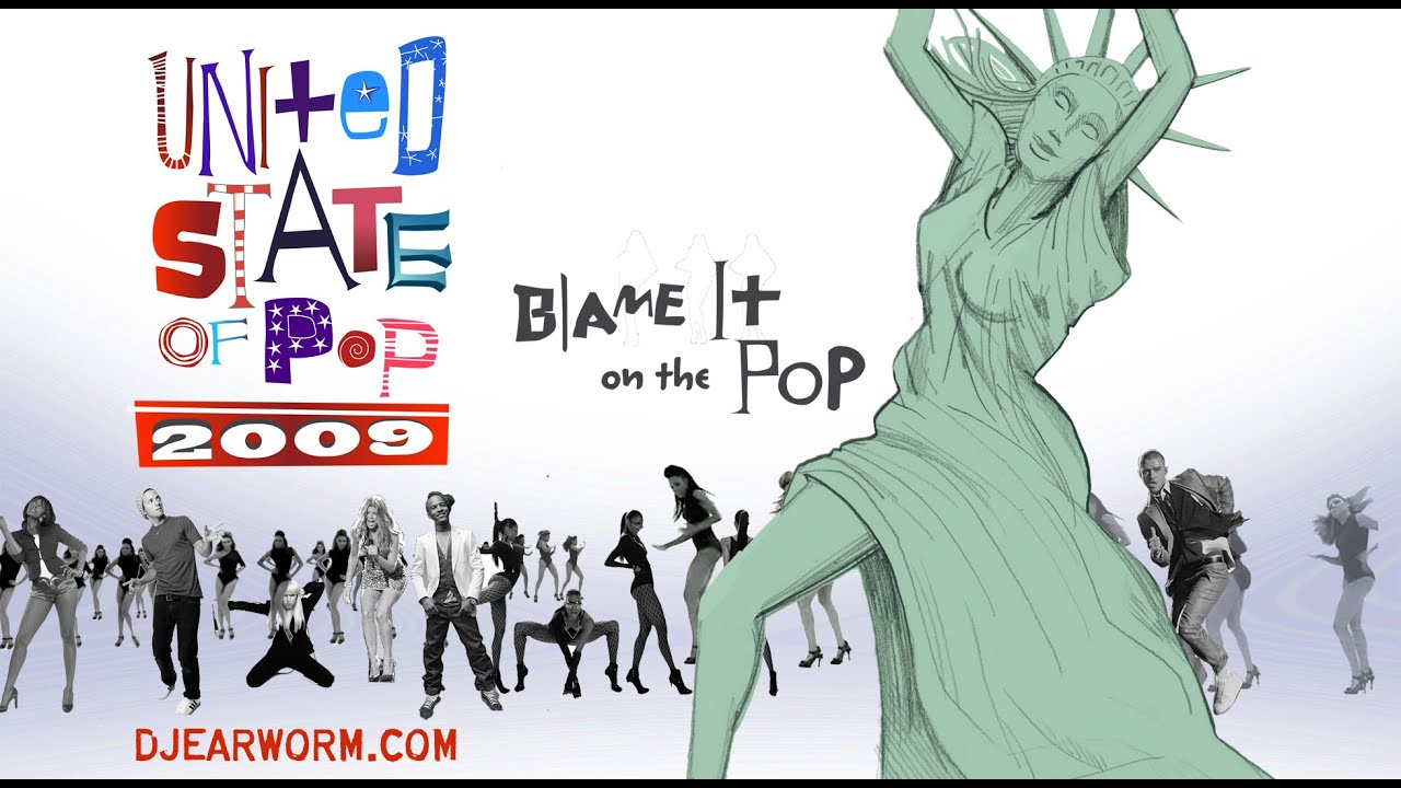 dj earworm united state of pop 2009 blame it on the pop mashup