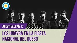 Festival País '17 - Los Huayra en la Fiesta Nacional del Queso