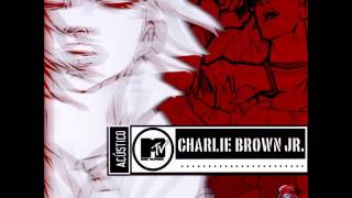 Charlie Brown Jr - Acústico MTV (Full Album/CD Completo)