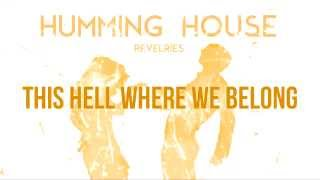 Humming House - This Hell Where We Belong - Audio Only