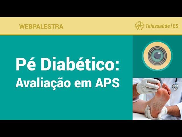WebPalestra: Pé Diabético - Avaliação em APS
