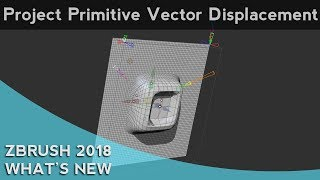 028 ZBrush 2018 Project Primitive Vector Displacement