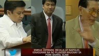 24Oras: Enrile, Estrada, Revilla, at Napoles kinasuhan na ng plunder kaugnay sa pork barrel scam