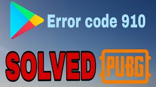 How to fix error code 910 in play store - error code 910
