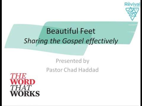 WORK: Beautiful Feet, Sharing the Gospel presented by Pr Chad Haddad